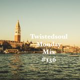 Twistedsoul Monday Mix #136
