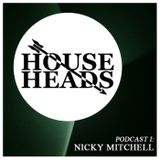 HouseHeads Episode I : Nicky Mitchell