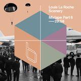 Louis La Roche - Scenery Mixtape Part 6