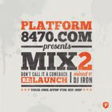 Platform 8470 - Mixtape Vol. 2 (Mixed By Dj Iron)