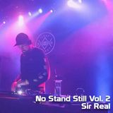 No Stand Still Vol. 2 - Sir Real