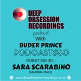 Deep Obsession Recordings Podcast with  Buder Prince Podcast 80 Guest Mix by Sara Scarabino