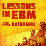 Lessons In EBM Episode 1 - Autodafeh