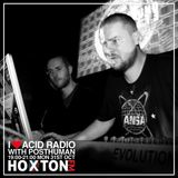 I Love Acid Radio, Hoxton FM 31st Oct 2016 with Posthuman