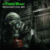 DJ VYPER TOXIC - NECESSARY EVIL MIX
