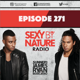 SEXY BY NATURE RADIO 271 - Sunnery James & Ryan Marciano