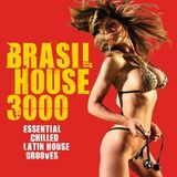 Brasil House 3000 - mixed by Dace