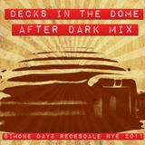 Decks in The Dome (After Dark Mix) @ Simone Dayz