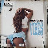 Reggae Vibes by: DJ ASE