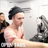 Open Tabs @ The Lot Radio Soft Opening 07 Feb 2016