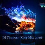 Dj Thanos - Kpsr Mix 2016