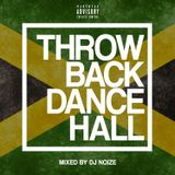 DJ Noize - Throwback Dancehall | Classic Dancehall Songs | Early 2000's Ragga Club Mix