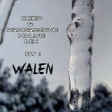 DEEP & PROGRESSIVE HOUSE MIX by WALEN