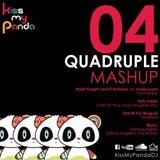 Quadruple MASHUP by Kiss my Panda