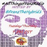 #AllThingzFranzRadio Mixcloud EP LXVII