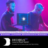 Royal Sapien presents Decibels - Episode 54