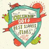 COLUMBUS ''BEST ISRAELI TUNES 2014'' MIX- STAFF PICKS