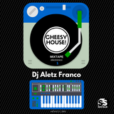 Dj Aletz Franco - Cheesy House Mixtape Electrónico Parte 1