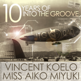 [ITG040] Vincent Koelo&miss Aiko Miyuki-Into The Groove 040-10 Years Of Into The Groove (2013)