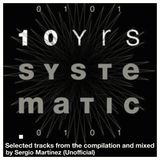 Systematic Recordings - 10 Yrs - Selected tracks from the compilation and mixed by Sergio Martínez.