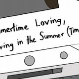 Summertime Loving, Loving in the Summer (Time)