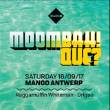 MOOMBAH! QUE? (The hottest MOOMBAHTON party in Belgium)