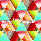 the way & when the sound
