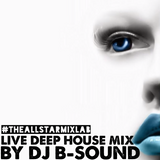 The Allstar Mix Lab Live (Session 2) Deep House Mix By Dj B-Sound