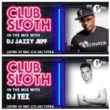 BBC RADIO 1 XTRA CHARLIE SLOTH HOSTS CLUB SLOTH WITH GUESTS DJ TEZ & JAZZY JEFF ( MIX BY DJ TEZ)