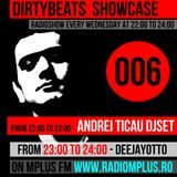 Dirtybeats Showcase 006 with Andrei Ticau & Deejayotto @ Mplus FM