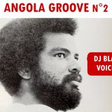 SESSION DJ ANGOLA GROOVE N°2  by Black VoicesDJ (Besançon-France)