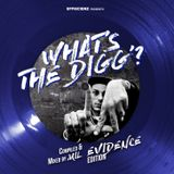 WHAT'S THE DIGG'? - EVIDENCE #edition (Compiled & Mixed by MIL)