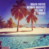 Beach House Reggae Grooves Volume 2