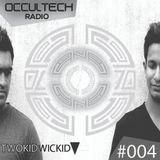 Occultech Radio Episode 004 - TWOKID WICKID