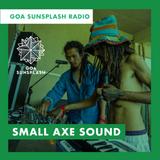 Goa Sunsplash Radio - Small Axe Sound [13-07-2019]
