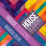 House Sessions March 2018