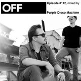 OFF Recordings Podcast Episode #112, mixed by Purple Disco Machine