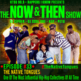 The Now & Then Show #033 (The Native Tongues: From A Fan's Perspective)