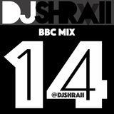 "@DJSHRAII - ""ZEZE and that.."" - BBC Mix 14 (Clean)"