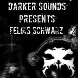 Darker Sounds Presents #66 Feliks Schwarz