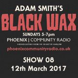 Adam Smith's Black Wax Show 8 - 12th March 2017