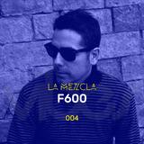 La Mezcla - 004 F600