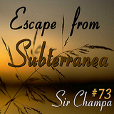 #73 - ESCAPE from SUBTERRANEA