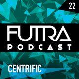 Futra Podcast 22 - Centrific