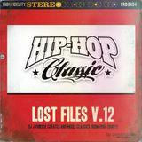 DJ J-Finesse Presents...Lost Files 12 (Classic Hip-Hop 1996-2006)!!!