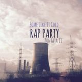 Some Like It Cold - puntata 12 - Rap Party