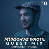 Murder He Wrote - Quest Mix for Annie Nightingale [BBC Radio 1 - 21_08_19]