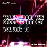Dr. J Presents: Tales From The Groovechamber (Volume 10)