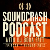 Soundcrash Podcast: Ep7, Aug 2013 – with DJ BobaFatt