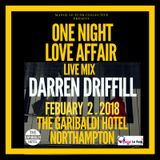 ONE NIGHT LOVE AFFAIR present DARREN DRIFFILL LIVE @ THE GARIBALDI HOTEL  FEBRUARY  2018
